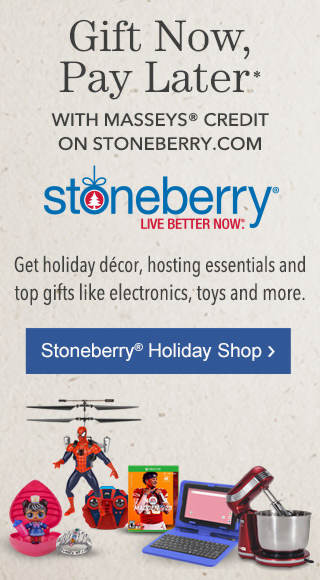 Gift today, pay later with Masseys Credit on Stoneberry.com. Get holiday décor, hosting essentials and top gifts like electronics, toys and more.