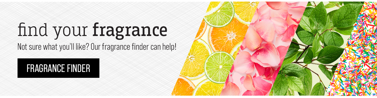 Not sure what fragrance you'll like? Our fragrance finder can help!