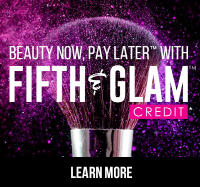 Beauty Now, Pay Later with Fifth & Glam Credit!
