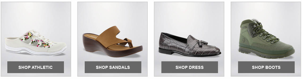 Shop Our Top Categories; Athletic, Sandals, Dress and Boots.