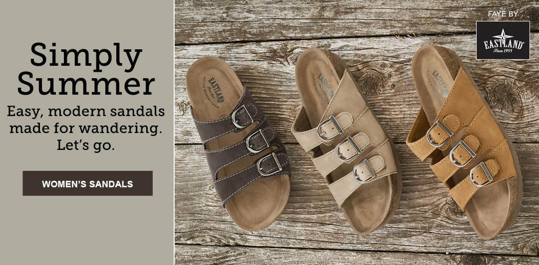 Shop easy, modern styles like Eastland Faye and our entire selection of sandals.