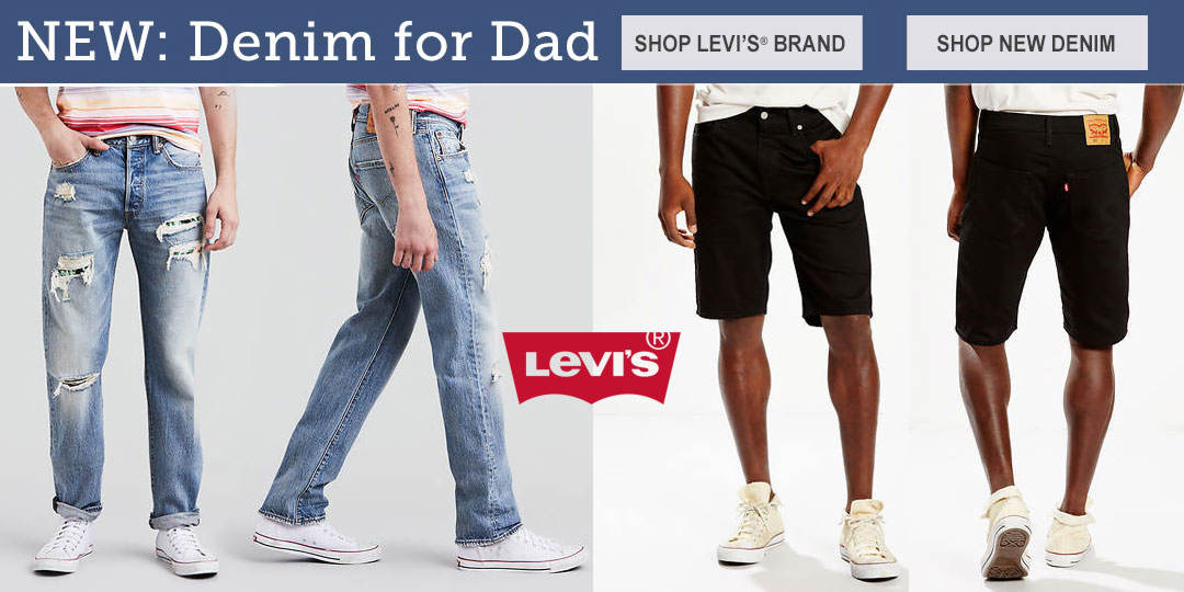 NEW Arrivals for Dad: Denim from Levi's.