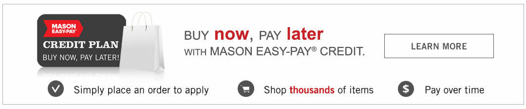 Learn more about Mason Easy-Pay Credit. Simply place an order to apply!