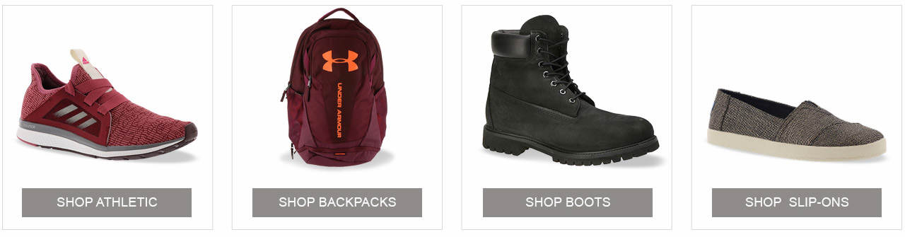 Shop Our Top Categories; Athletic, Backpacks, Boots, and Slip-Ons