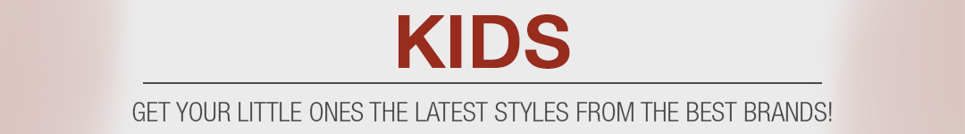 Shop Kids - Get Your Little Ones the Latest Styles From The Best Brands!