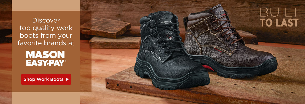Top quality work boots from your favorite brands at Mason Easy Pay.