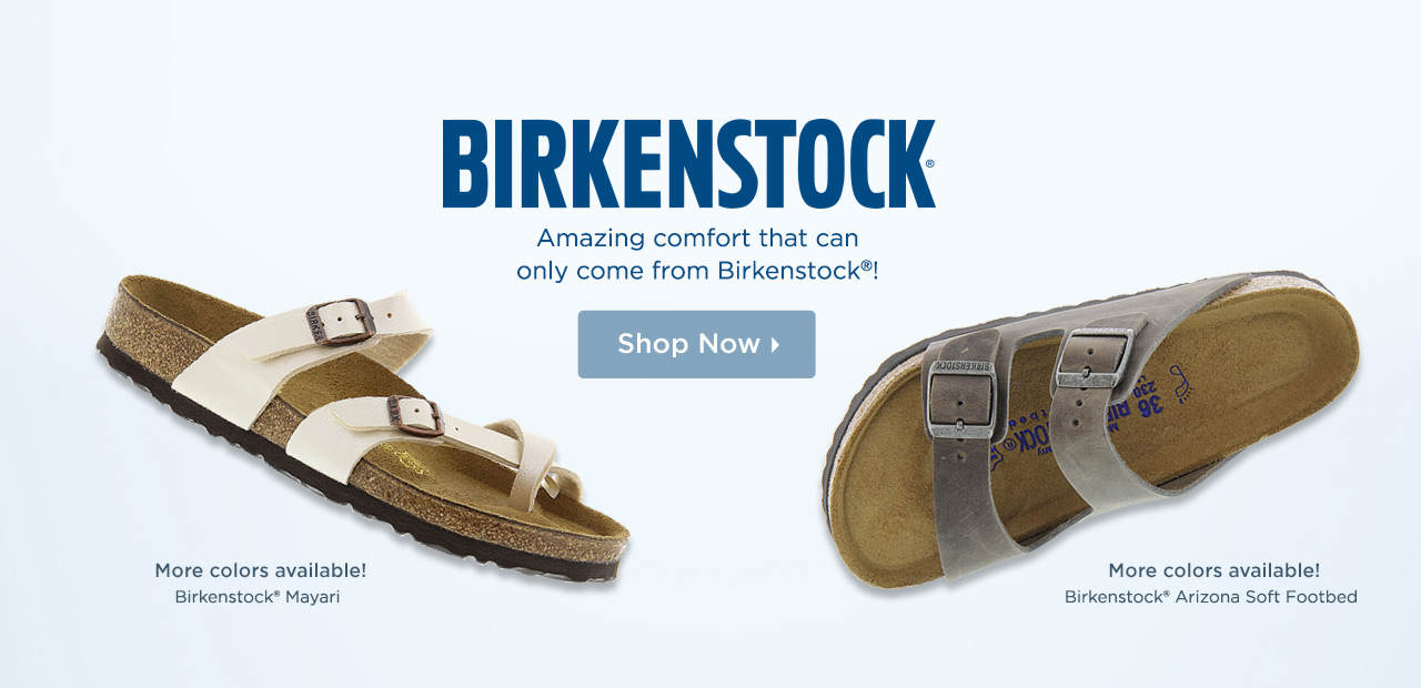 Shop amazing comfort that can only come from Birkenstock!