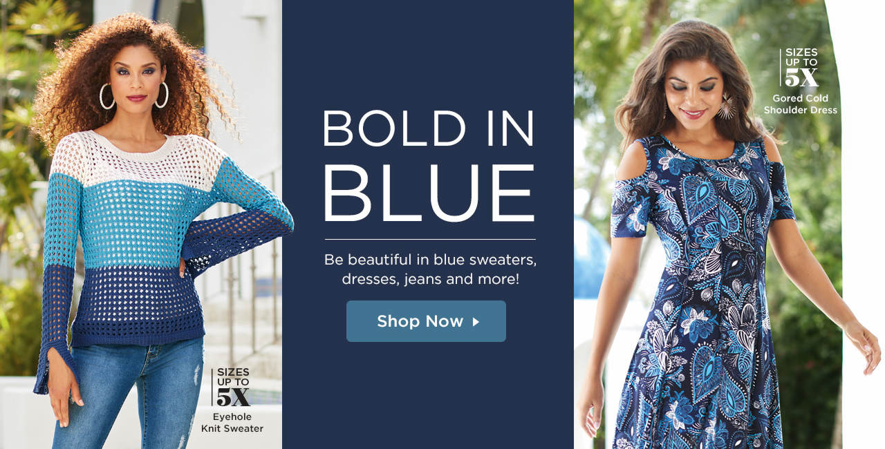 Bold in Blue - Be beautiful in blue sweaters, dresses, jeans and more! Shop Now