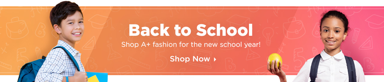 Express their unique style with fashion! Shop Back to School Styles