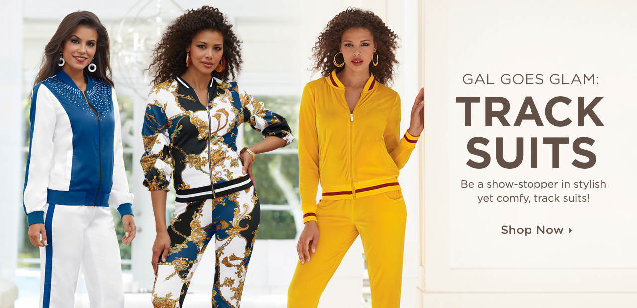 Be a show-stopper in stylish yet comfy, track suits! Shop Now
