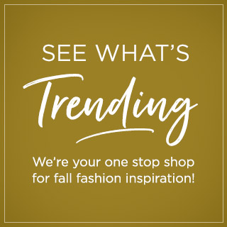 See what's trending - We're your one stop shop for fall fashion inspiration!