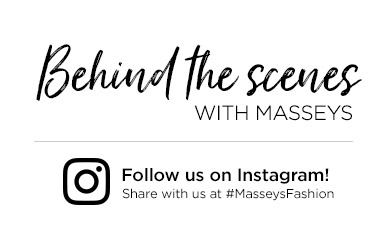 Behind the scenes with Masseys - Follow us on Instagram and share with us at #MasseysFashion!